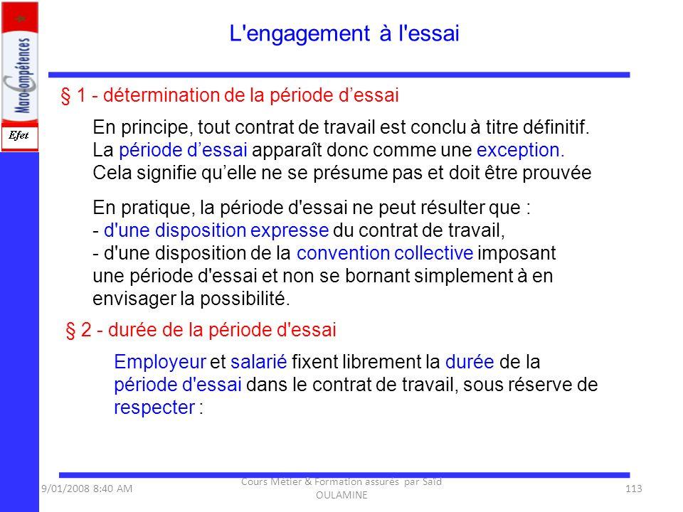 § 1 - détermination de la période dessai En principe, tout contrat de travail est conclu à titre définitif. La période dessai apparaît donc comme une