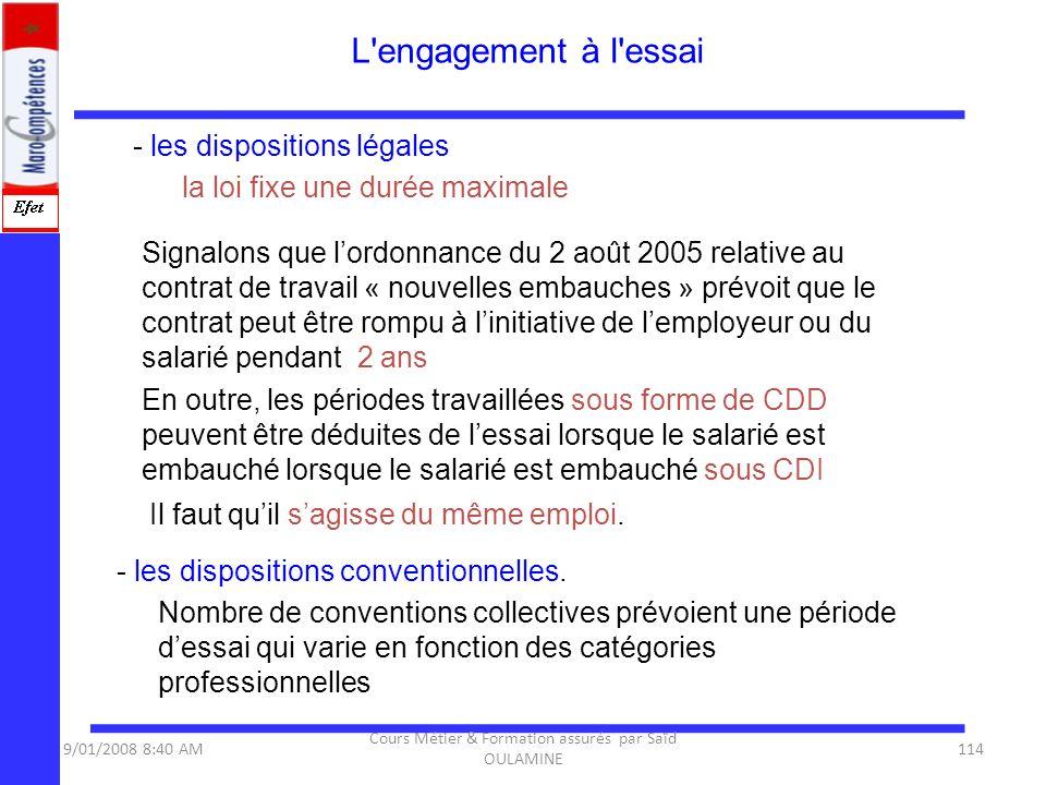 - les dispositions légales la loi fixe une durée maximale Signalons que lordonnance du 2 août 2005 relative au contrat de travail « nouvelles embauche