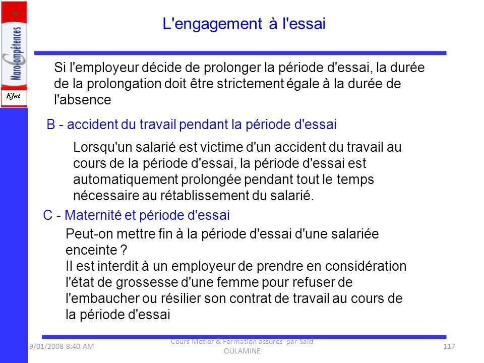 Si l'employeur décide de prolonger la période d'essai, la durée de la prolongation doit être strictement égale à la durée de l'absence B - accident du
