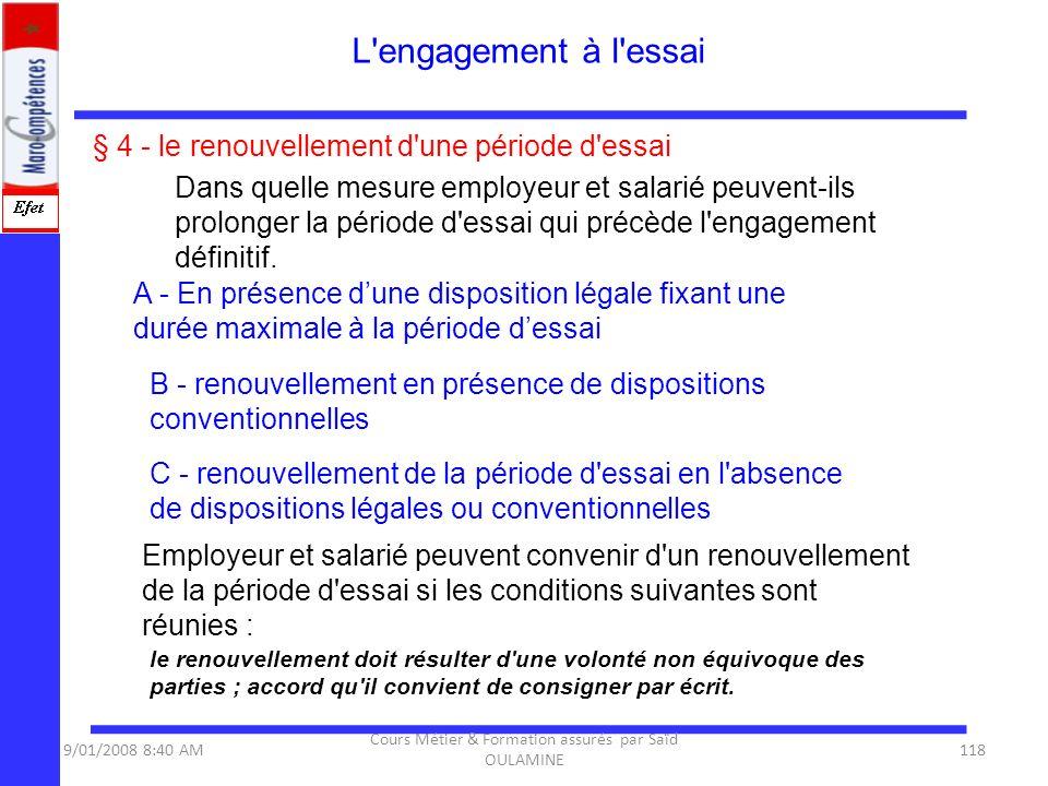 § 4 - le renouvellement d'une période d'essai Dans quelle mesure employeur et salarié peuvent-ils prolonger la période d'essai qui précède l'engagemen