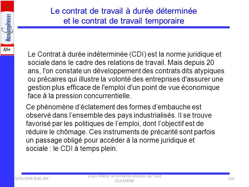 Le contrat de travail à durée déterminée et le contrat de travail temporaire Le Contrat à durée indéterminée (CDI) est la norme juridique et sociale d
