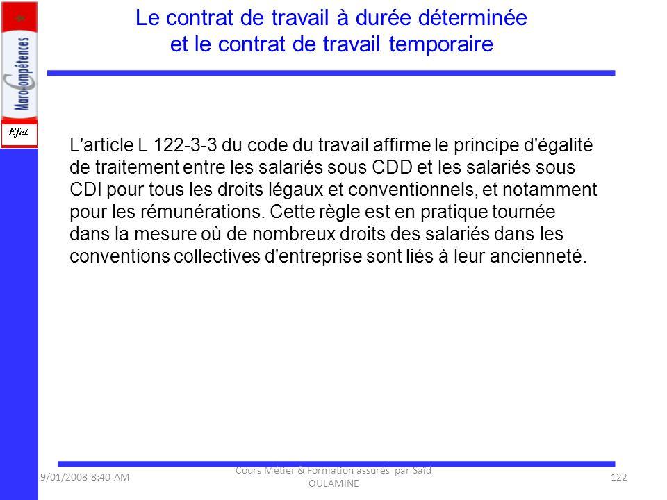 L'article L 122-3-3 du code du travail affirme le principe d'égalité de traitement entre les salariés sous CDD et les salariés sous CDI pour tous les