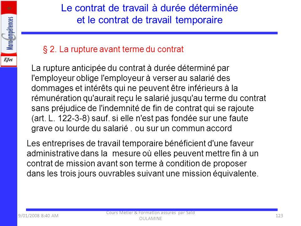 § 2. La rupture avant terme du contrat La rupture anticipée du contrat à durée déterminé par l'employeur oblige l'employeur à verser au salarié des do