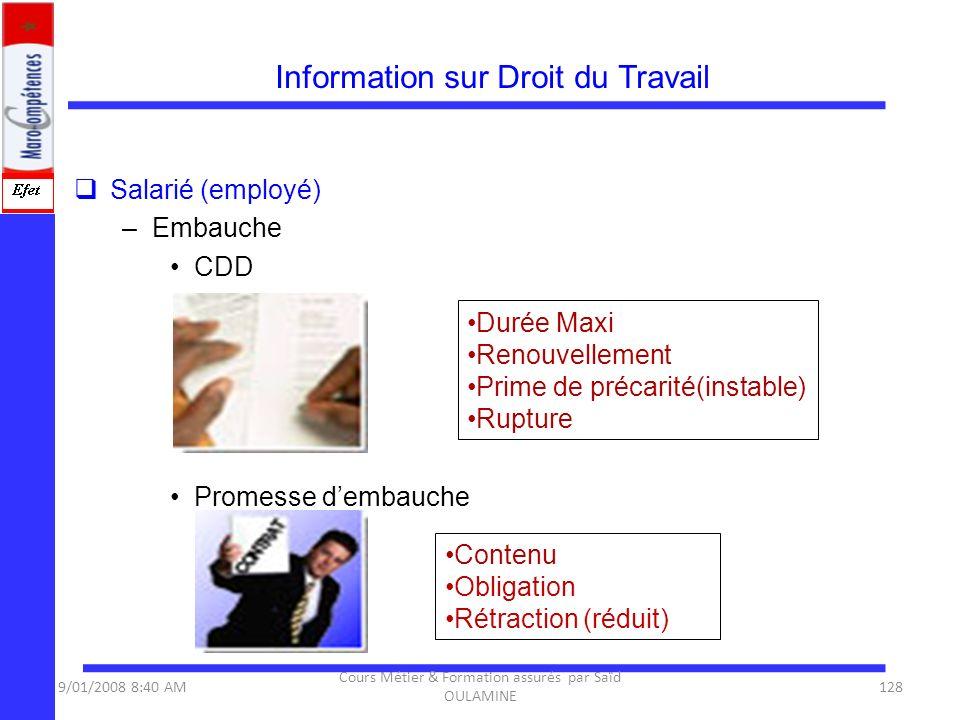 Information sur Droit du Travail Salarié (employé) –Embauche CDD Promesse dembauche Durée Maxi Renouvellement Prime de précarité(instable) Rupture Con