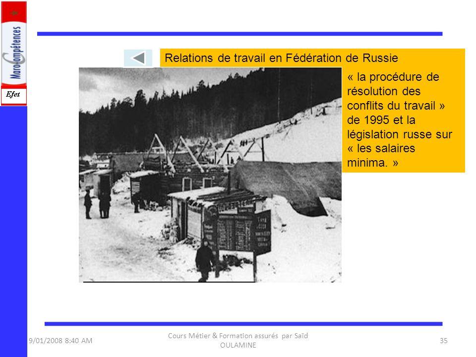 9/01/2008 8:40 AM Cours Métier & Formation assurés par Saïd OULAMINE 35 Relations de travail en Fédération de Russie « la procédure de résolution des