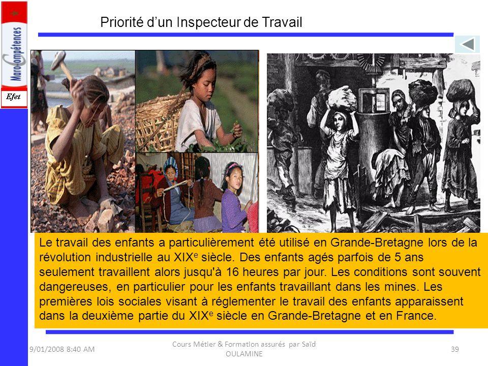 9/01/2008 8:40 AM Cours Métier & Formation assurés par Saïd OULAMINE 39 Le travail des enfants a particulièrement été utilisé en Grande-Bretagne lors
