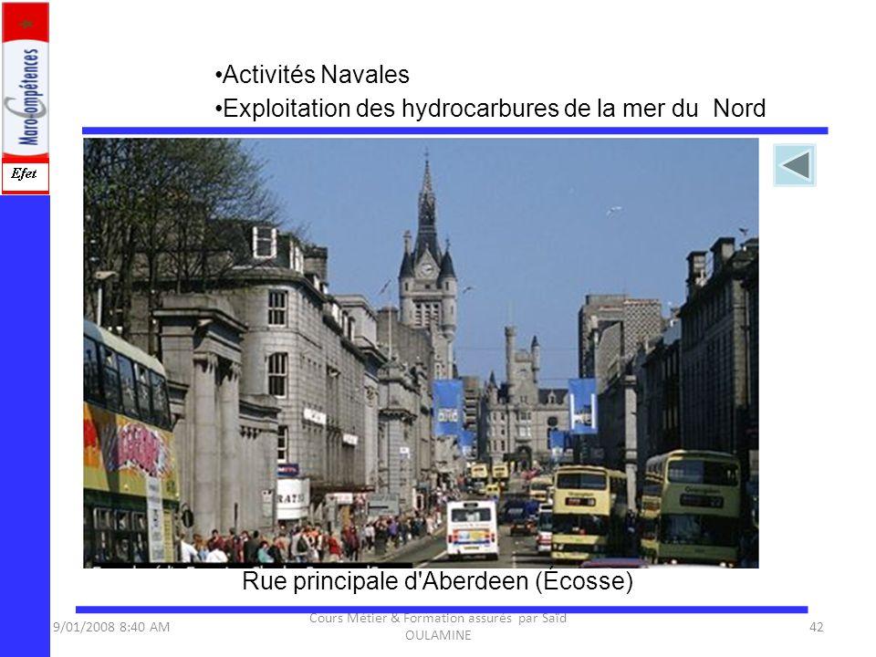 9/01/2008 8:40 AM Cours Métier & Formation assurés par Saïd OULAMINE 42 Activités Navales Rue principale d'Aberdeen (Écosse) Exploitation des hydrocar
