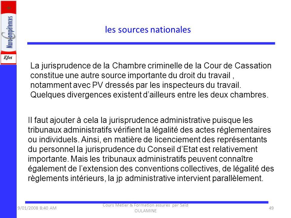 La jurisprudence de la Chambre criminelle de la Cour de Cassation constitue une autre source importante du droit du travail, notamment avec PV dressés