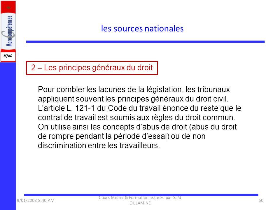 2 – Les principes généraux du droit Pour combler les lacunes de la législation, les tribunaux appliquent souvent les principes généraux du droit civil