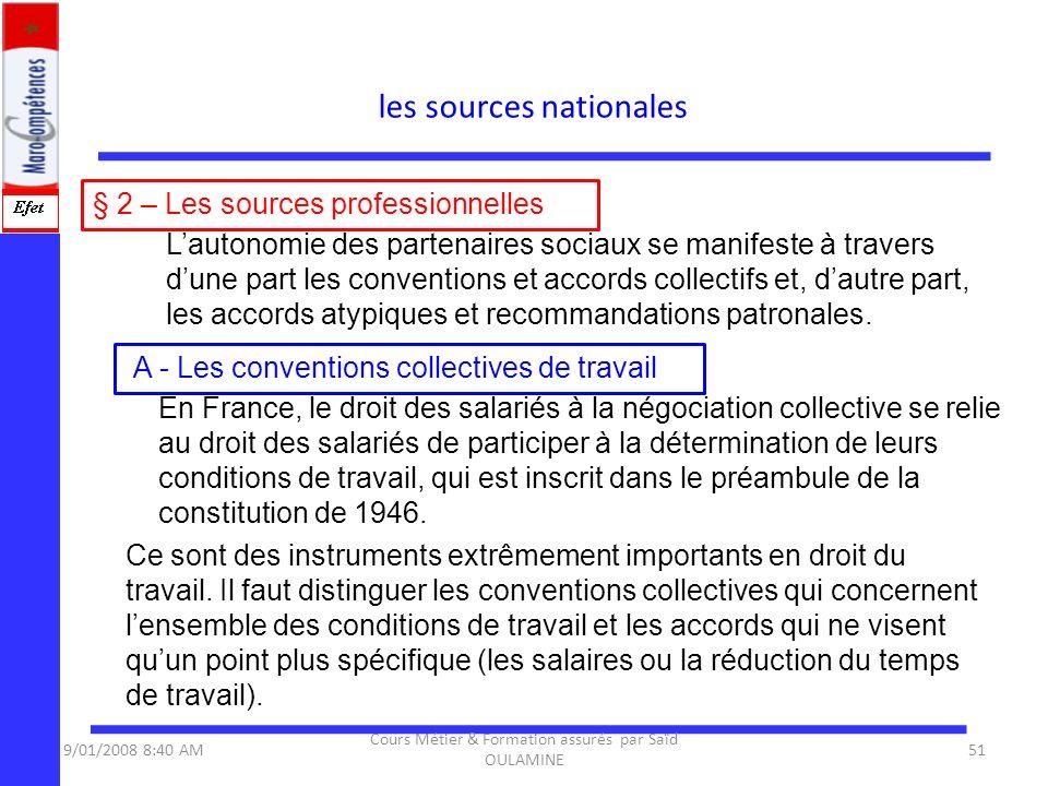 § 2 – Les sources professionnelles Lautonomie des partenaires sociaux se manifeste à travers dune part les conventions et accords collectifs et, dautr