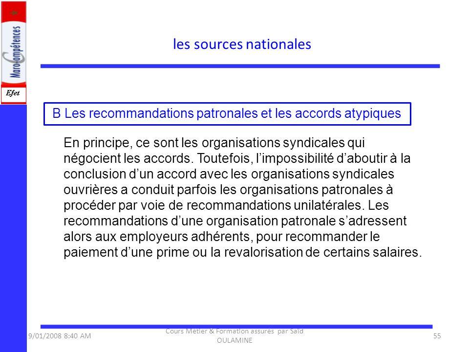 B Les recommandations patronales et les accords atypiques En principe, ce sont les organisations syndicales qui négocient les accords. Toutefois, limp