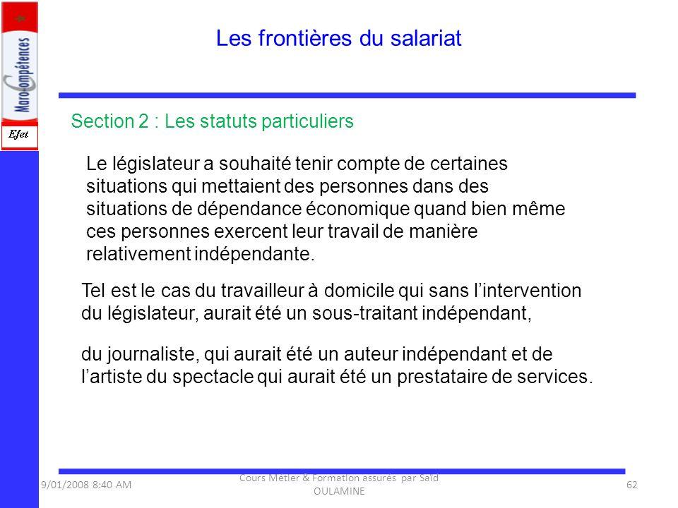 Section 2 : Les statuts particuliers Le législateur a souhaité tenir compte de certaines situations qui mettaient des personnes dans des situations de