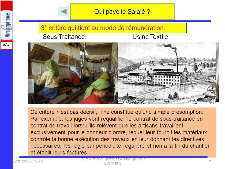 9/01/2008 8:40 AM Cours Métier & Formation assurés par Saïd OULAMINE 71 3° critère qui tient au mode de rémunération. Qui paye le Salaié ? Ce critère