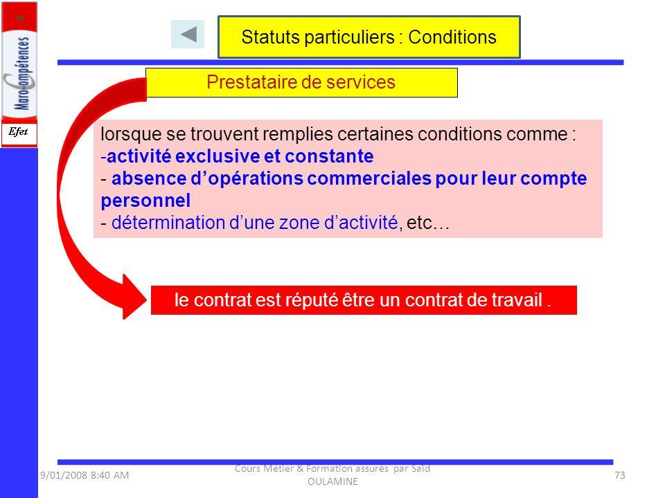 9/01/2008 8:40 AM Cours Métier & Formation assurés par Saïd OULAMINE 73 lorsque se trouvent remplies certaines conditions comme : -activité exclusive