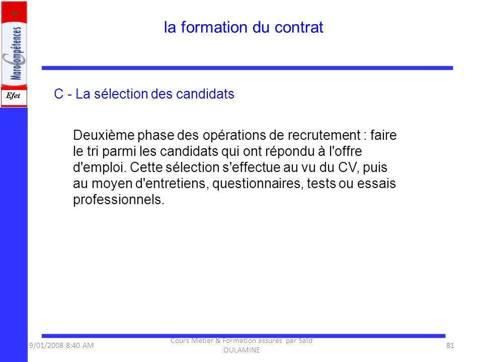 C - La sélection des candidats Deuxième phase des opérations de recrutement : faire le tri parmi les candidats qui ont répondu à l'offre d'emploi. Cet