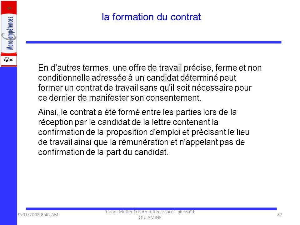 En dautres termes, une offre de travail précise, ferme et non conditionnelle adressée à un candidat déterminé peut former un contrat de travail sans q