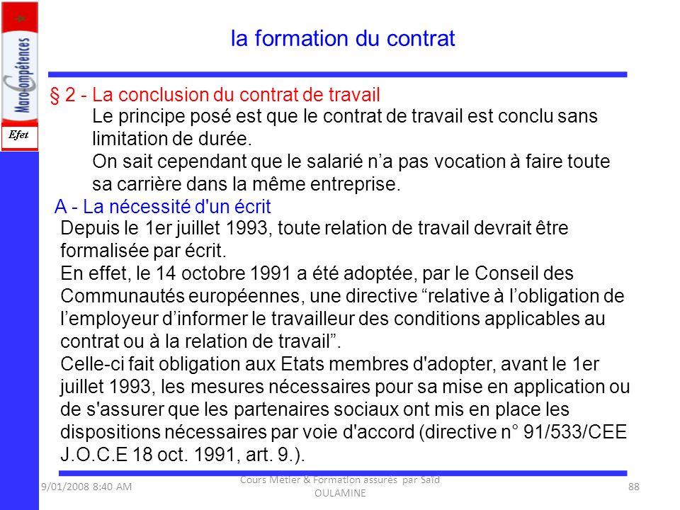 § 2 - La conclusion du contrat de travail Le principe posé est que le contrat de travail est conclu sans limitation de durée. On sait cependant que le