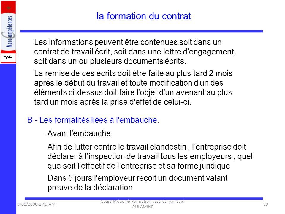 Les informations peuvent être contenues soit dans un contrat de travail écrit, soit dans une lettre dengagement, soit dans un ou plusieurs documents é
