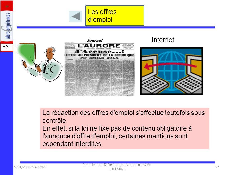 9/01/2008 8:40 AM Cours Métier & Formation assurés par Saïd OULAMINE 97 La rédaction des offres d'emploi s'effectue toutefois sous contrôle. En effet,