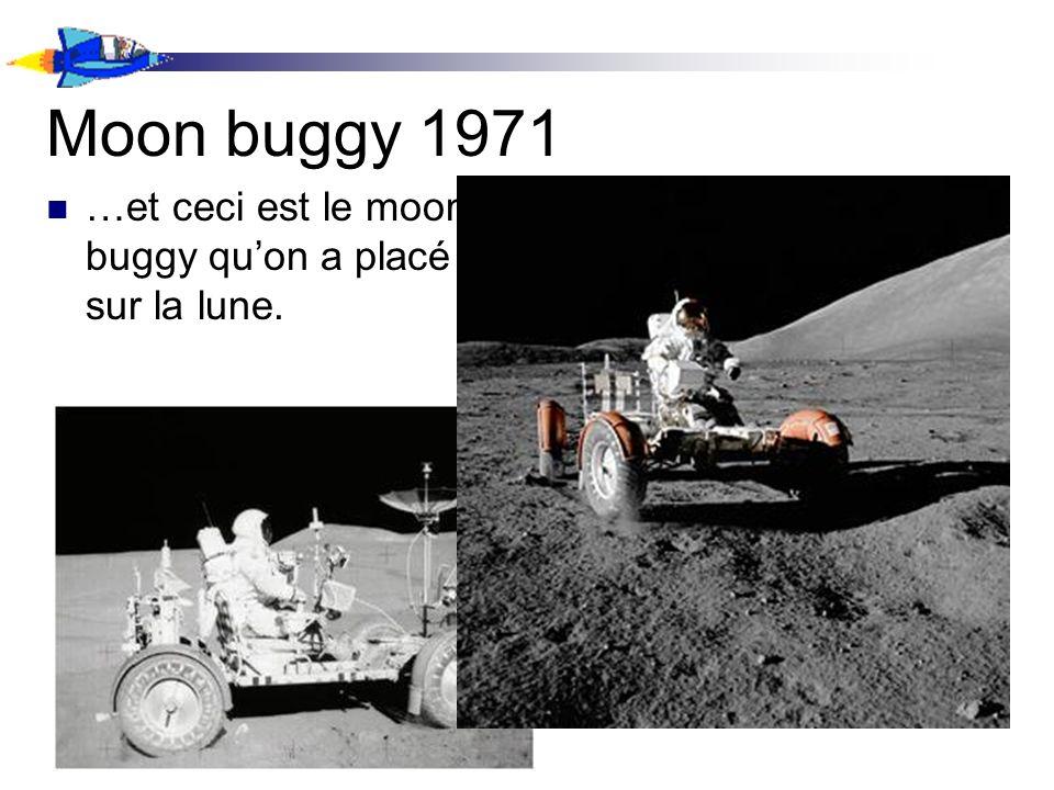 Moon buggy 1971 …et ceci est le moon buggy quon a placé sur la lune.