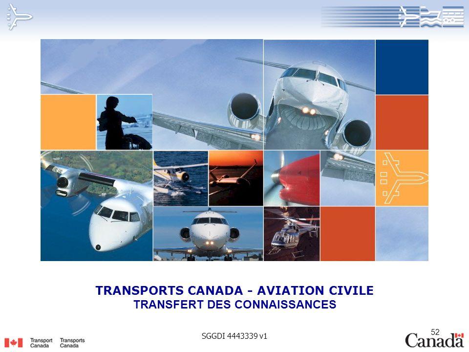 52 TRANSPORTS CANADA - AVIATION CIVILE TRANSFERT DES CONNAISSANCES SGGDI 4443339 v1