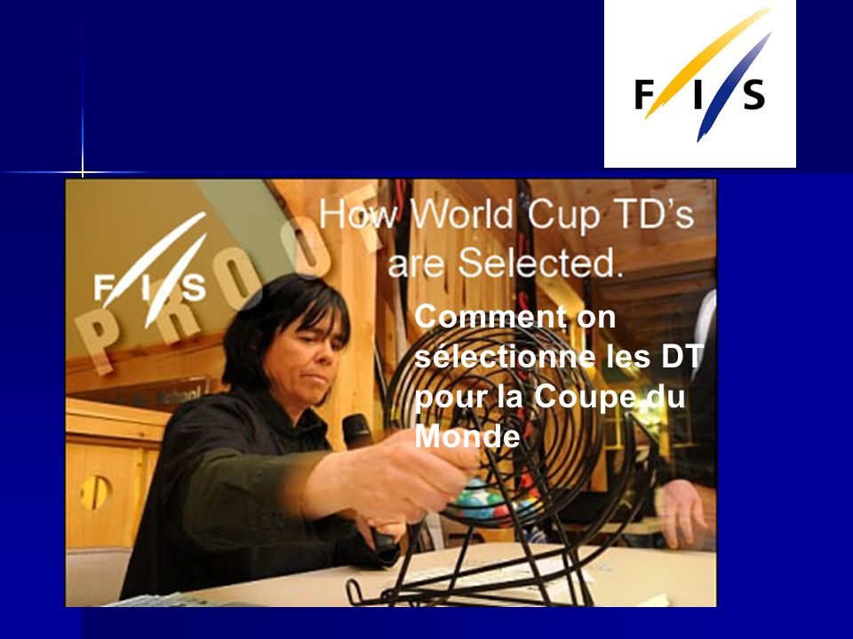 Comment on sélectionne les DT pour la Coupe du Monde