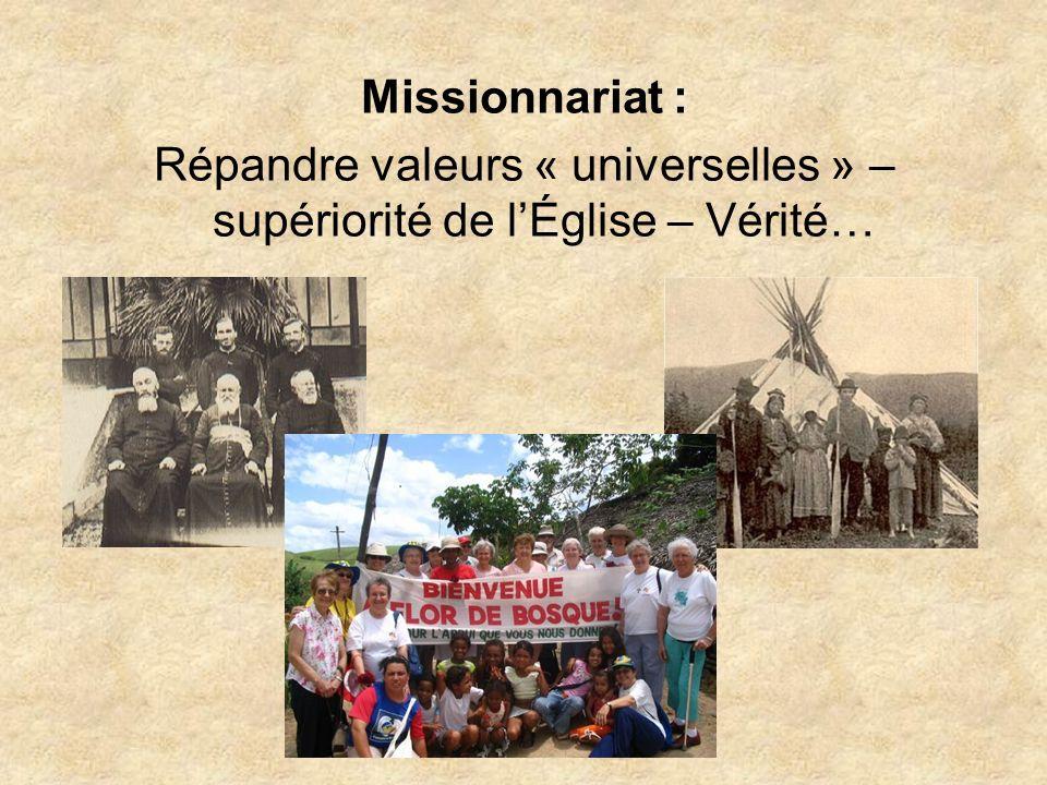 Missionnariat : Répandre valeurs « universelles » – supériorité de lÉglise – Vérité…