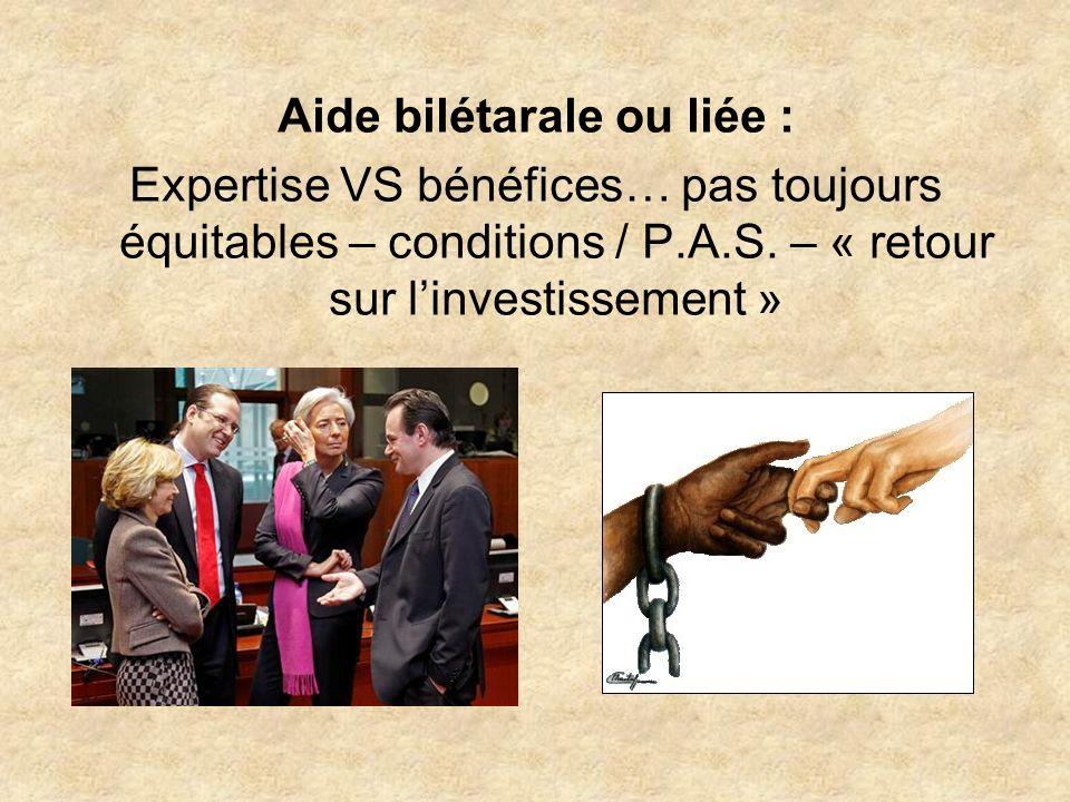 Aide bilétarale ou liée : Expertise VS bénéfices… pas toujours équitables – conditions / P.A.S.