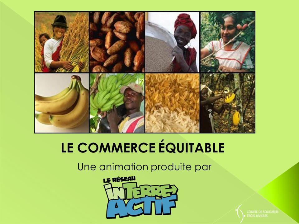 - Les dessous de notre consommation - Quest-ce que le commerce équitable.