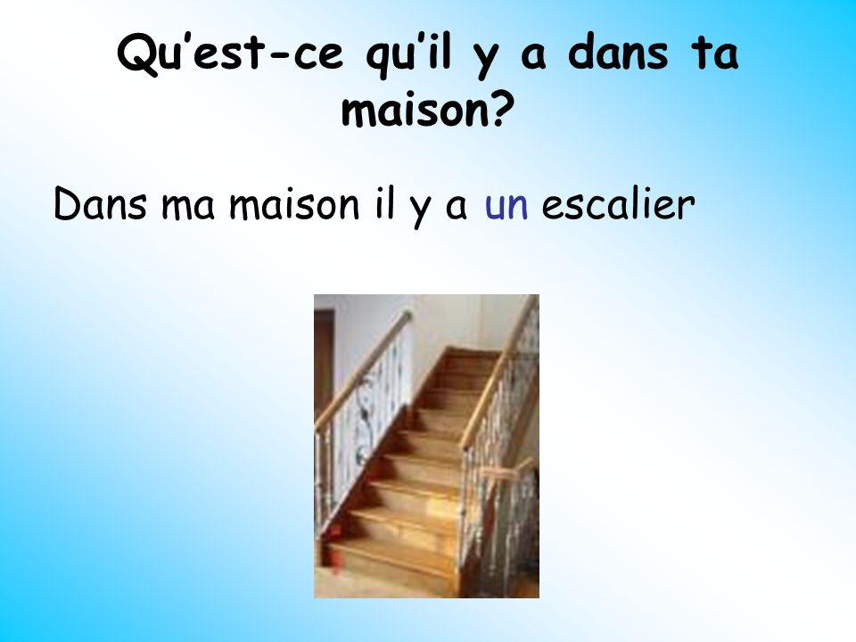 Quest-ce quil y a dans ta maison? Dans ma maison il y aun balcon