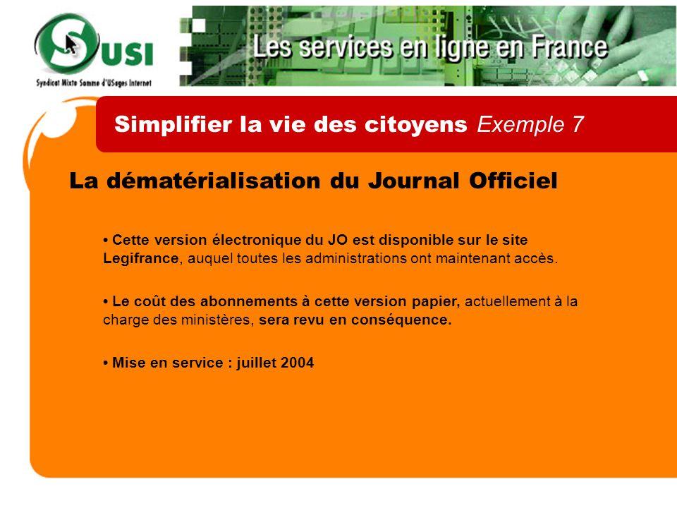 La dématérialisation du Journal Officiel Cette version électronique du JO est disponible sur le site Legifrance, auquel toutes les administrations ont