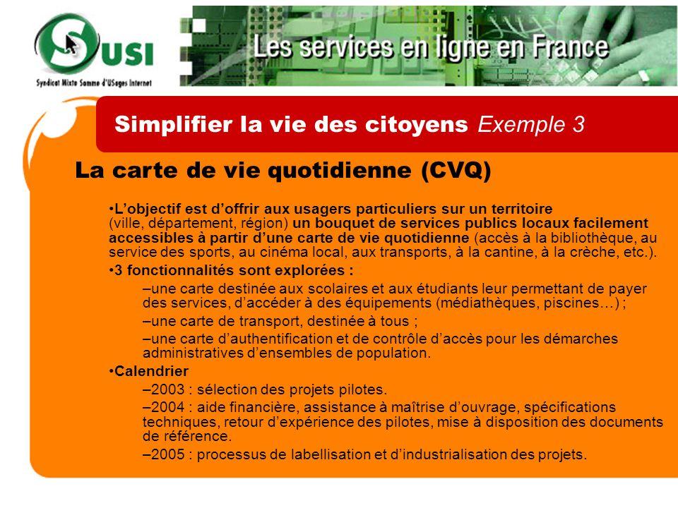La carte de vie quotidienne (CVQ) Lobjectif est doffrir aux usagers particuliers sur un territoire (ville, département, région) un bouquet de services