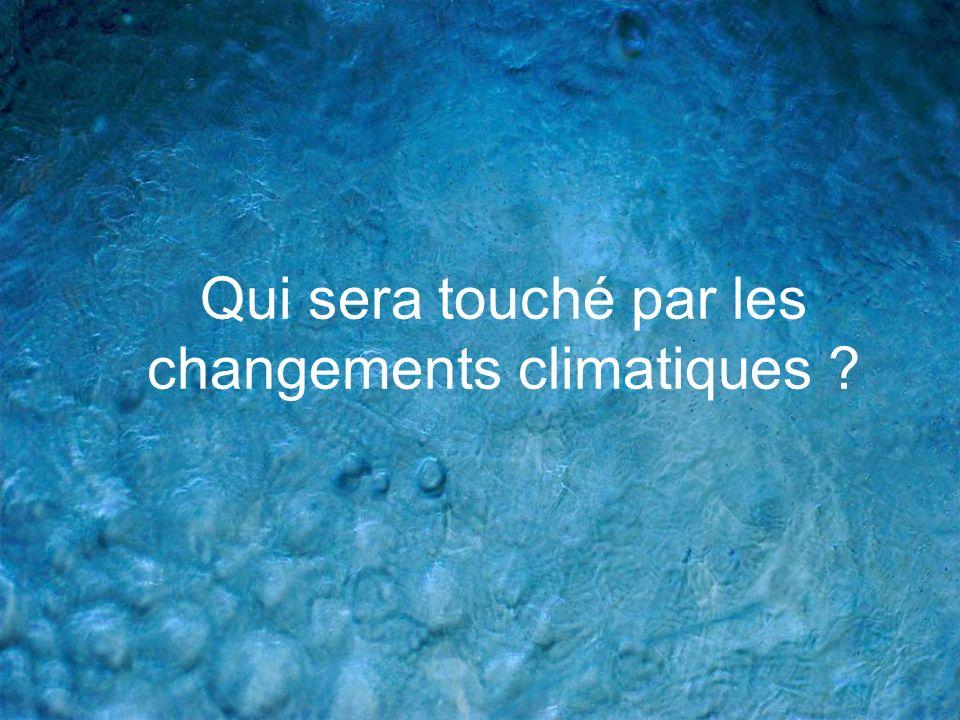 Qui sera touché par les changements climatiques ?
