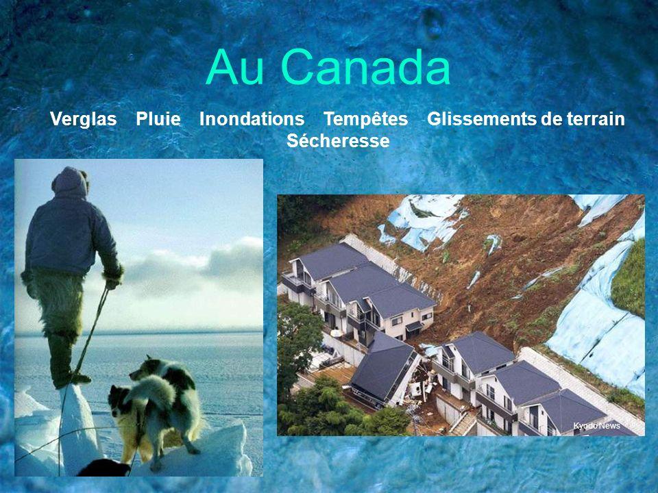 Au Canada Verglas Pluie Inondations Tempêtes Glissements de terrain Sécheresse Kyodo News