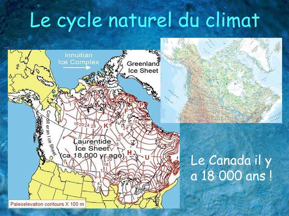 Le cycle naturel du climat NRCAN Le Canada il y a 18 000 ans !