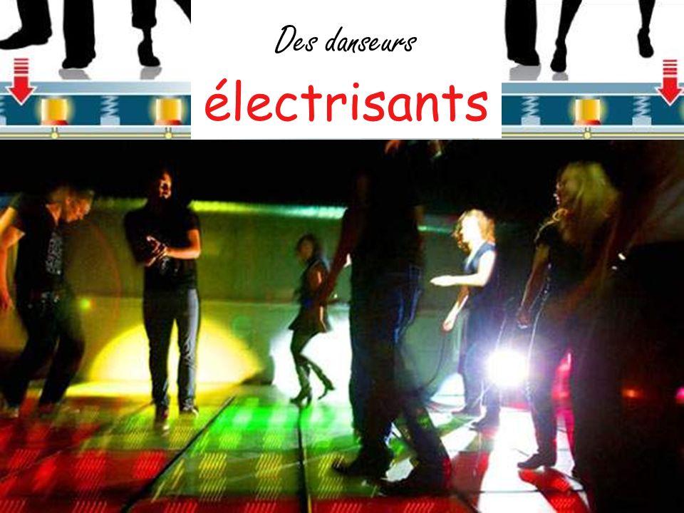 Des danseurs électrisants