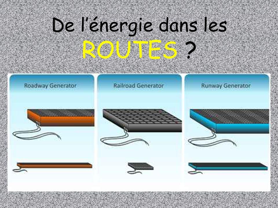 De lénergie dans les ROUTES ?