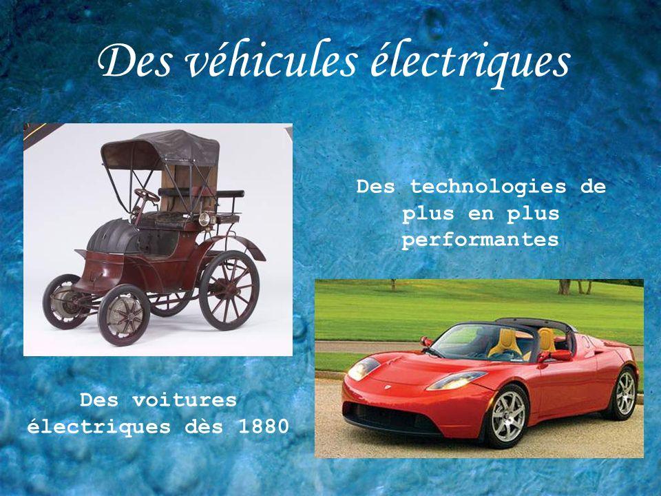 Des véhicules électriques Des voitures électriques dès 1880 Des technologies de plus en plus performantes