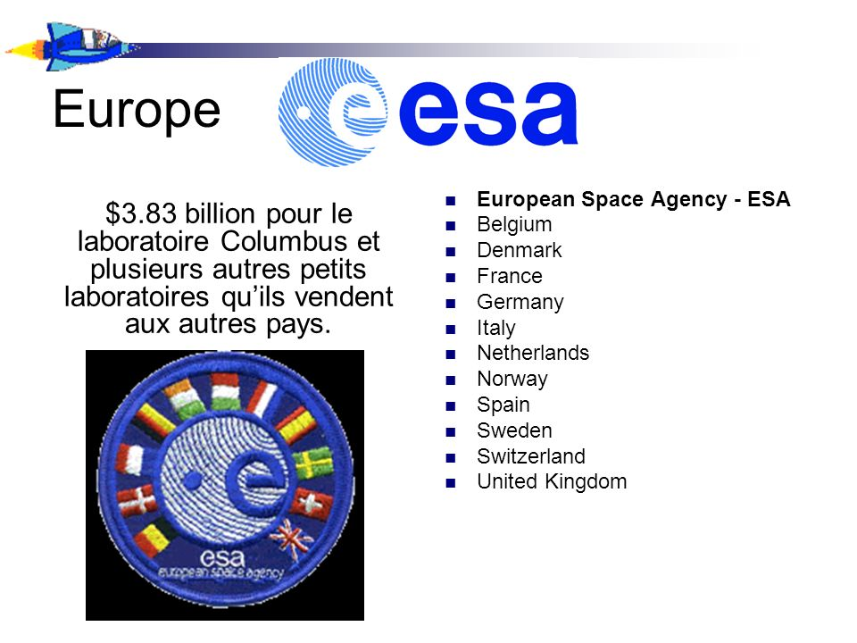 Europe $3.83 billion pour le laboratoire Columbus et plusieurs autres petits laboratoires quils vendent aux autres pays.