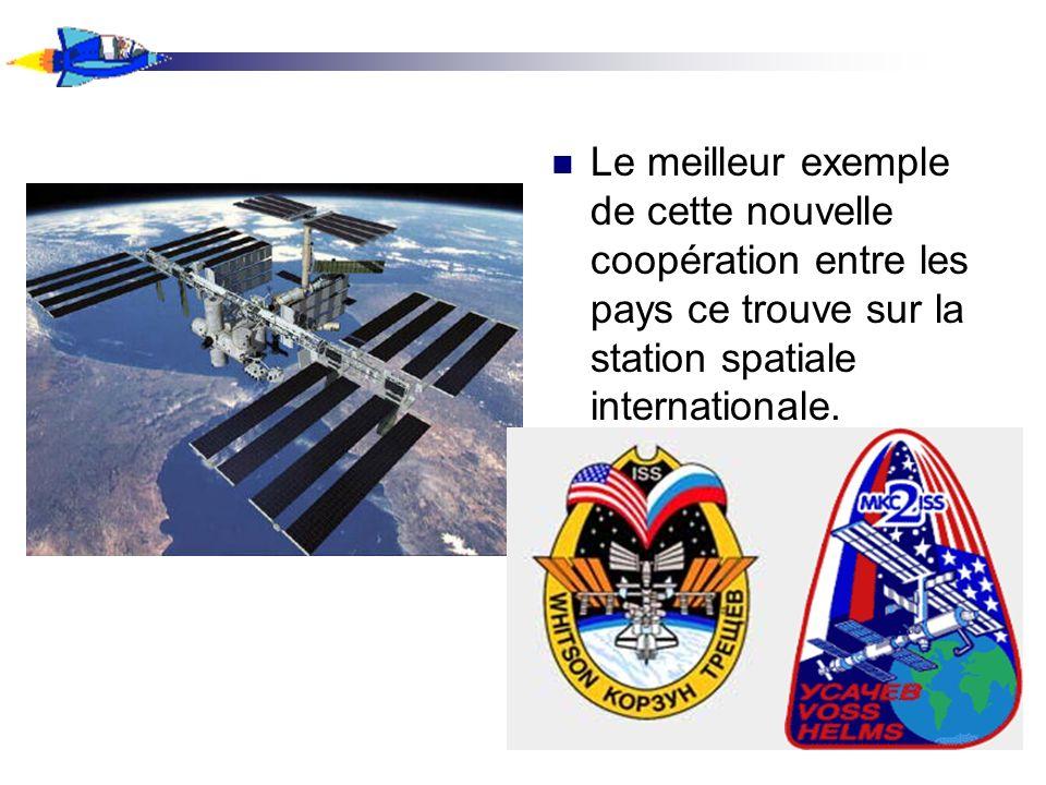 Le meilleur exemple de cette nouvelle coopération entre les pays ce trouve sur la station spatiale internationale.