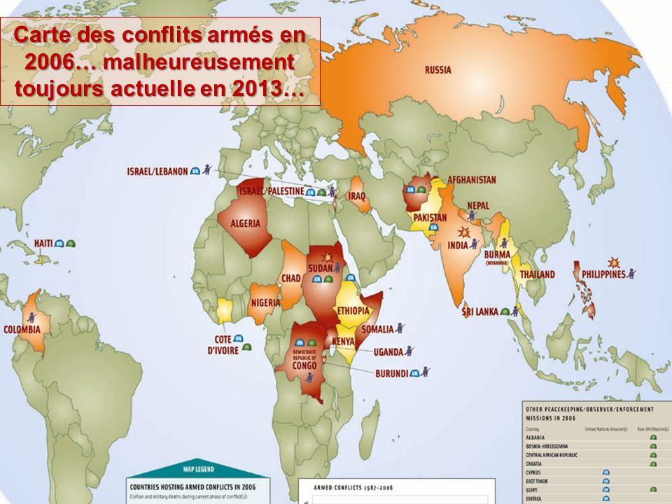 Carte conflits dans le monde Les conflits armés en 2007 Source: www. ploughshares.ca Carte des conflits armés en 2006… malheureusement toujours actuel