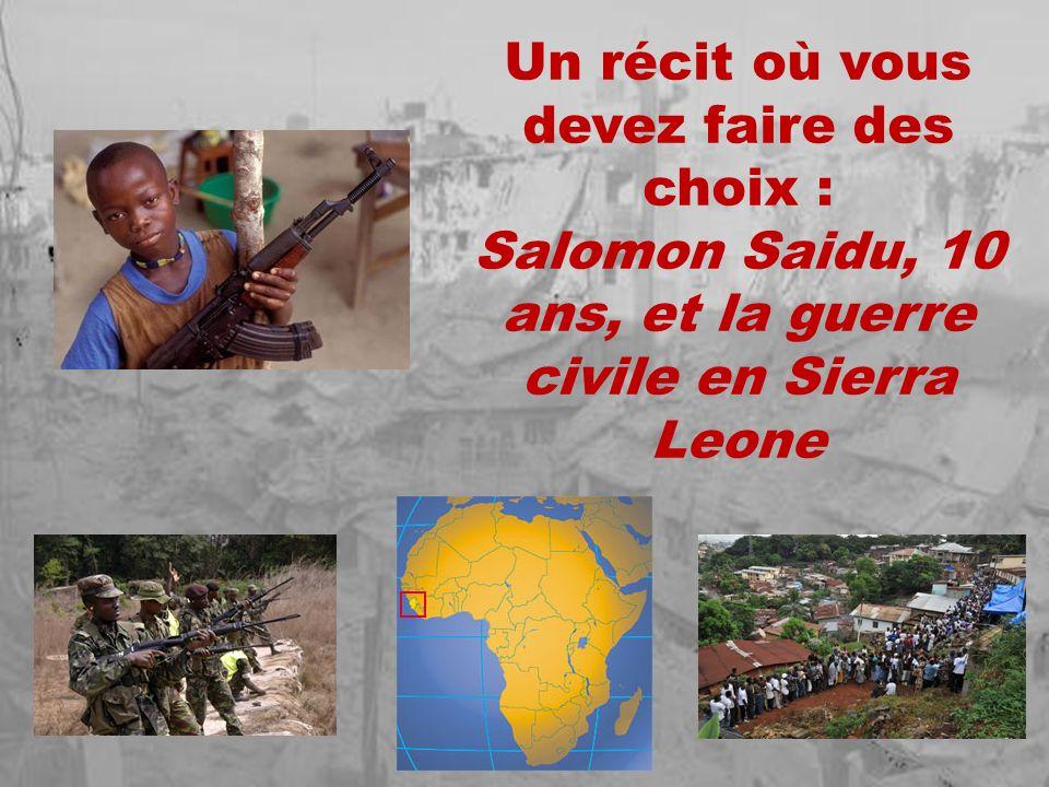Un récit où vous devez faire des choix : Salomon Saidu, 10 ans, et la guerre civile en Sierra Leone