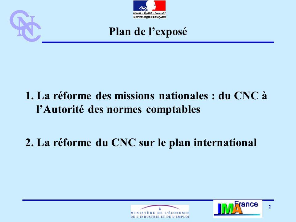 3 1ère partie La réforme des missions nationales : du CNC à lAutorité des normes comptables