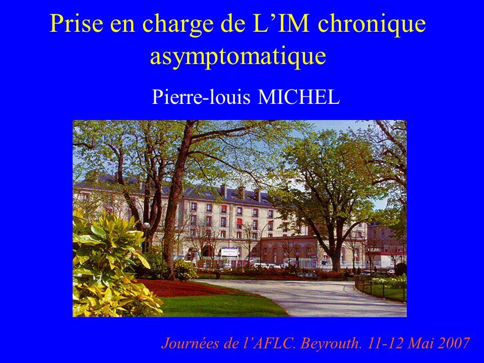 Prise en charge de LIM chronique asymptomatique Pierre-louis MICHEL Journées de lAFLC. Beyrouth. 11-12 Mai 2007