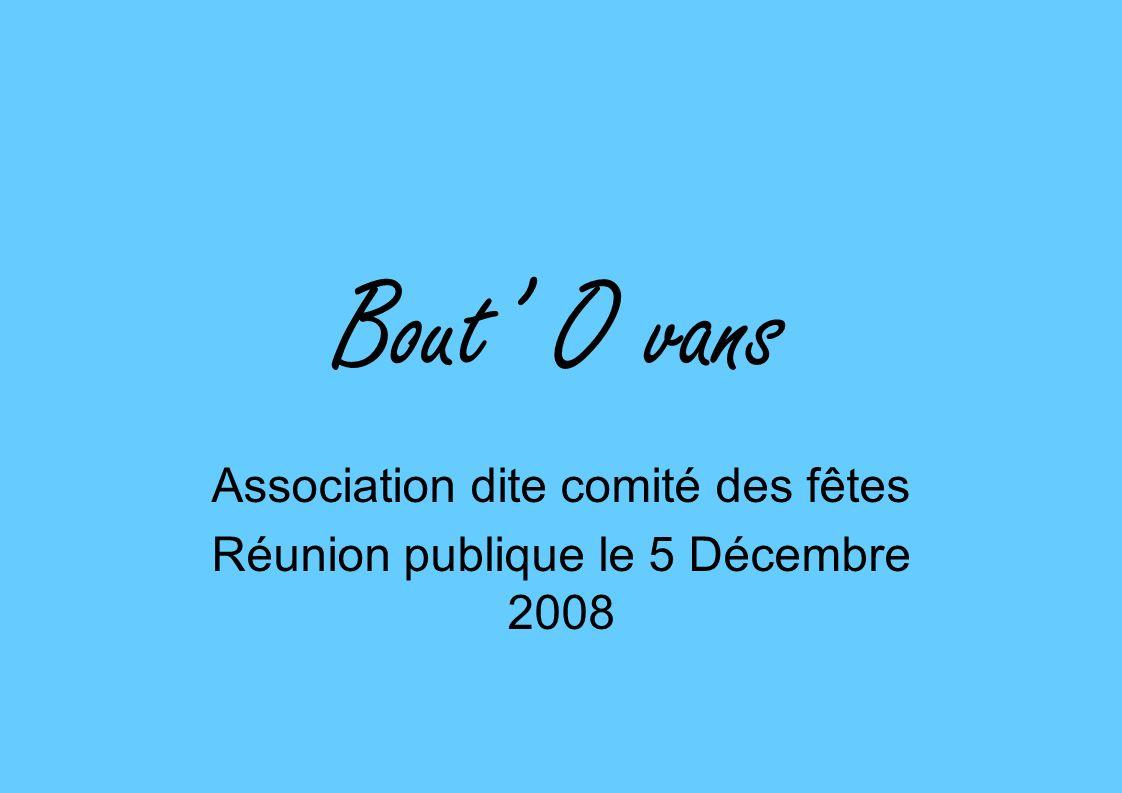 Bout O vans Association dite comité des fêtes Réunion publique le 5 Décembre 2008