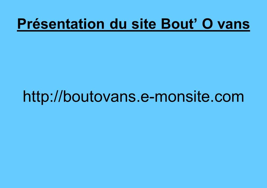 Présentation du site Bout O vans http://boutovans.e-monsite.com