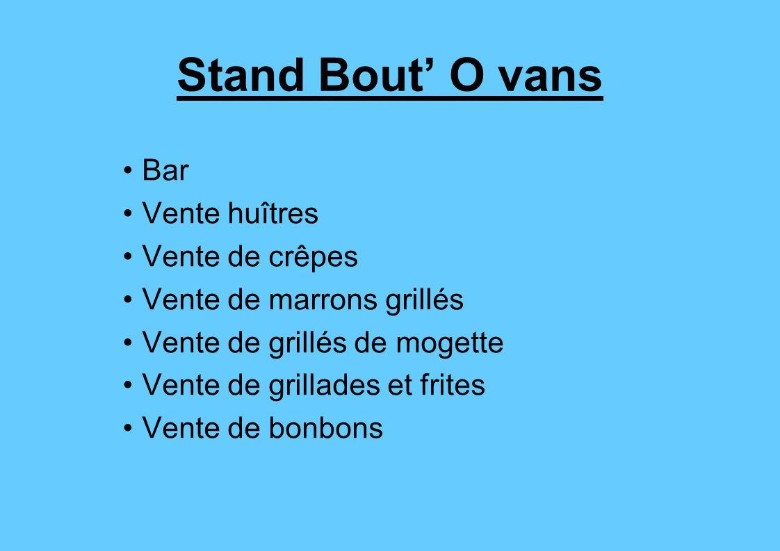 Stand Bout O vans Bar Vente huîtres Vente de crêpes Vente de marrons grillés Vente de grillés de mogette Vente de grillades et frites Vente de bonbons