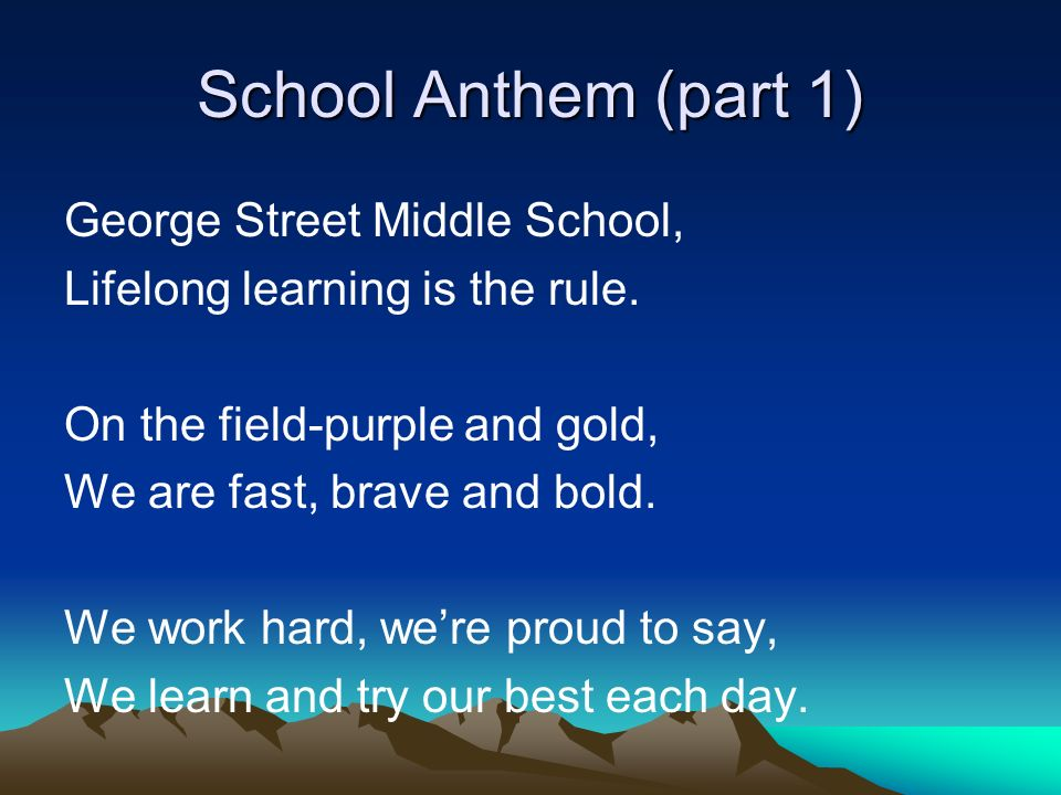 School Anthem (part 2) Were the rivers, strong and free, A building full of history.