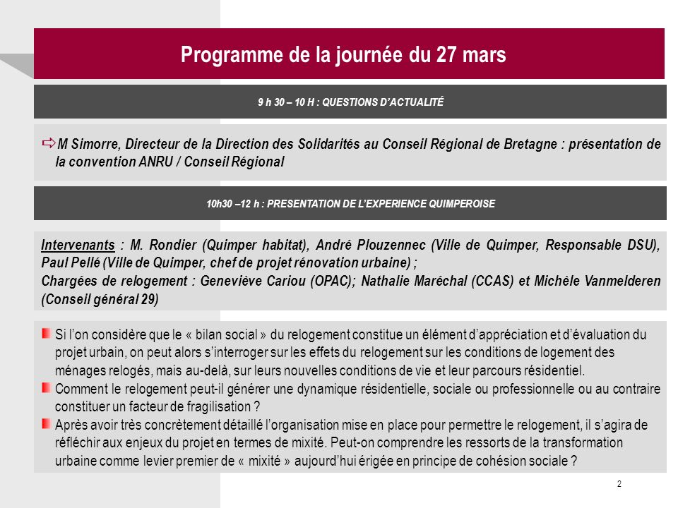Cerur,groupeReflex_2 Titre Programme de la journée du 27 mars 9 h 30 – 10 H : QUESTIONS DACTUALITÉ M Simorre, Directeur de la Direction des Solidarité