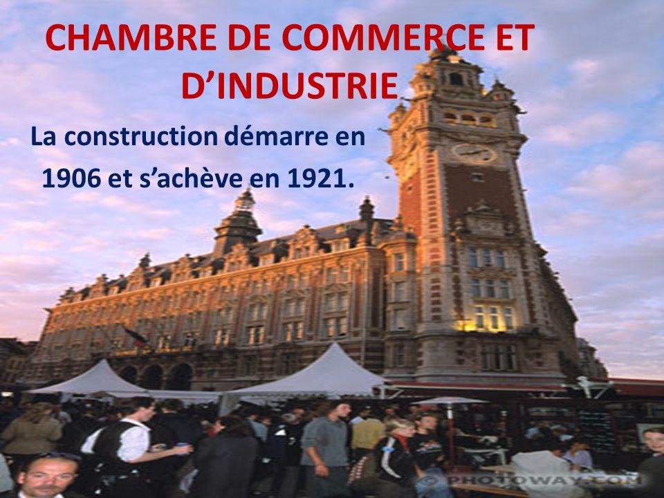 La construction démarre en 1906 et sachève en 1921. CHAMBRE DE COMMERCE ET DINDUSTRIE